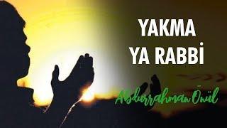Abdurrahman Önül - Yakma Ya Rabbi