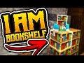Minecraft: I AM BOOKSHELF!!