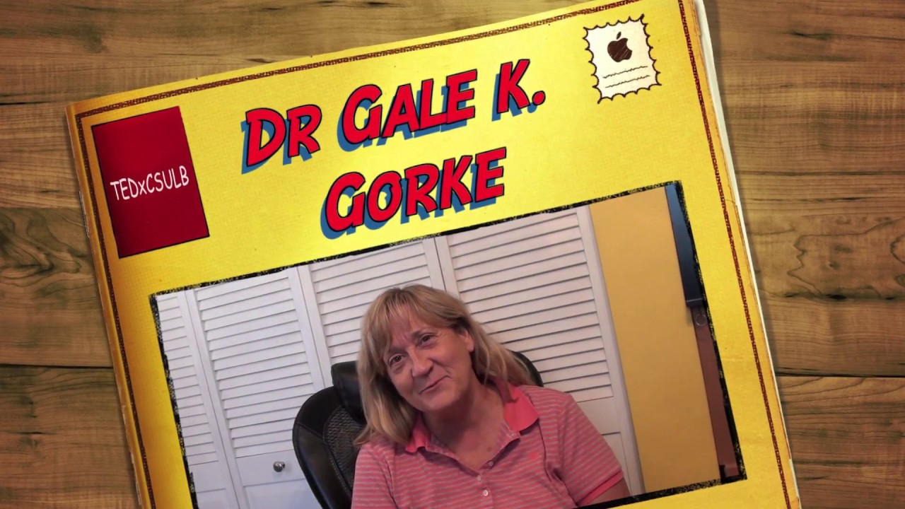 Dr Gale K Gorke TEDxCSULB Application video