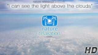 """I Can See The Light Above The Clouds"" by Nature Relaxation ft Travis Revell"