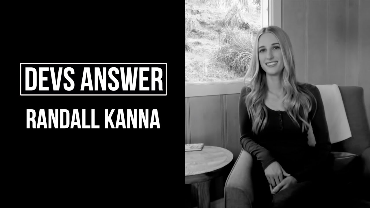 DEVS ANSWER: Randall Kanna