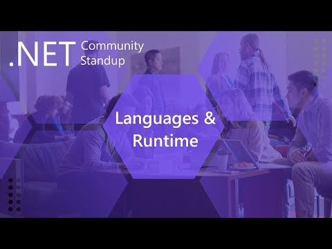 Languages & Runtime: .NET Community Standup -  April 11, 2019