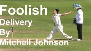 Mitchell Johnson's Foolish behaviour