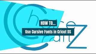 How To - Edit/Use Cursive Font in Cricut Design Space!