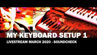 My Keyboard Setup 1 - Livestream March 2020 Soundcheck