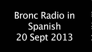 Bronc Radio in Spanish, 20 Sept 2013