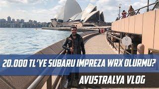 20 Bin TL'ye Subaru Impreza WRX Olur Mu? | Avustralya Vlog