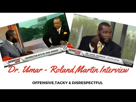 S. Graham: Dr. Umar Johnson & Roland Martin Interview: Offensive, Tacky & Disrespectful