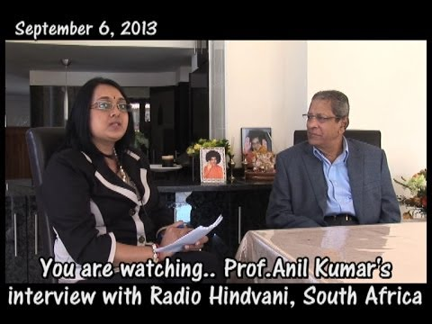 Prof Anil Kumar's interview with Radio Hindvani, South Africa