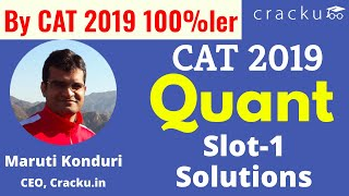 CAT 2019 Quant Slot-1 Solutions | By 100%ler with 102/102 in Quant
