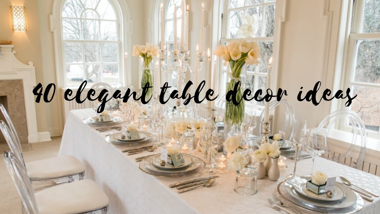 Elegant Table Decorating Ideas I Beautiful Table Settings 2020 I Table Centerpieces For Occasions Youtube
