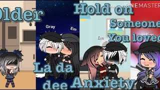 Glmv Older, la da dee, Hold on, Anxiety, Someone you loved ( 200 sub special)