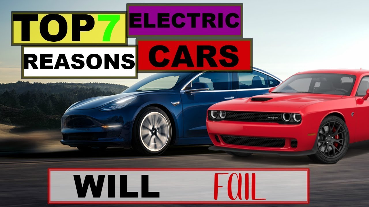 7 Reasons Why Electric Cars Will Fail