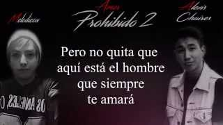 Melodico - Amor Prohibido 2 Ft Alexis Chaires