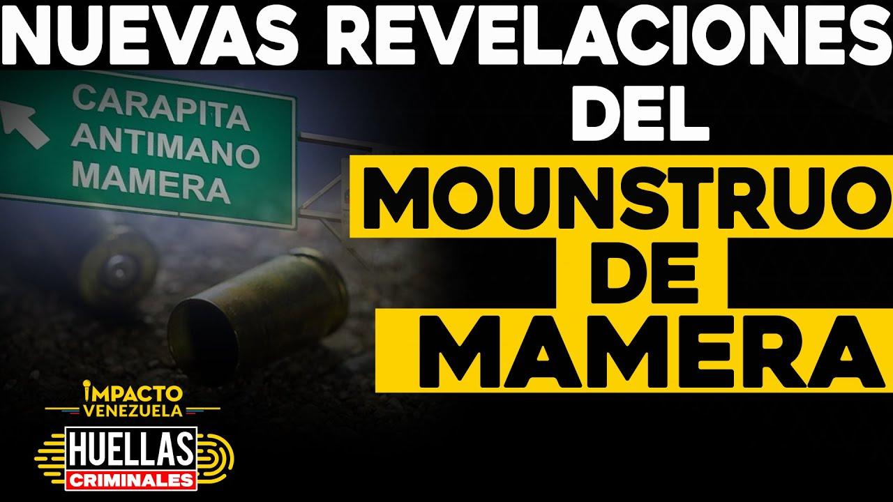 Nuevas revelaciones del Monstruo de Mamera   ⚠️  Huellas criminales Impacto Venezuela