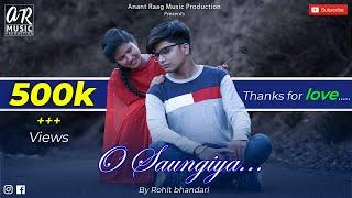 Superhit Garhwali song 2019   O Saungiya   Rohit Bhandari & Prachi Panwar   A R Music Production