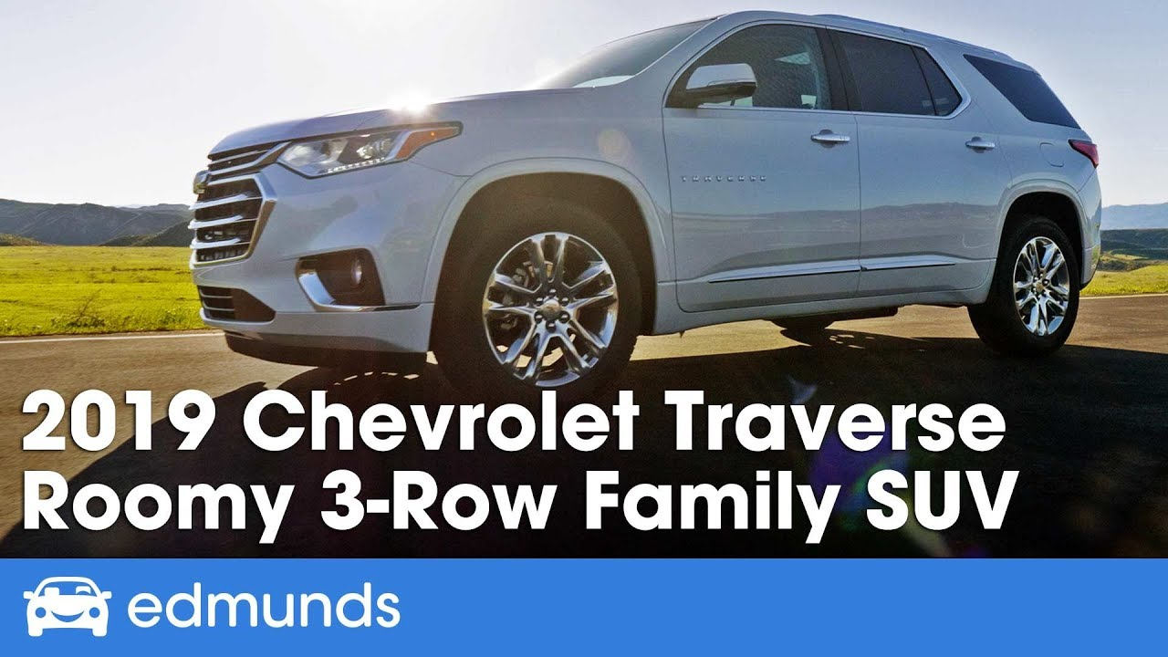 2019 chevrolet traverse review  a roomy 3-row family suv