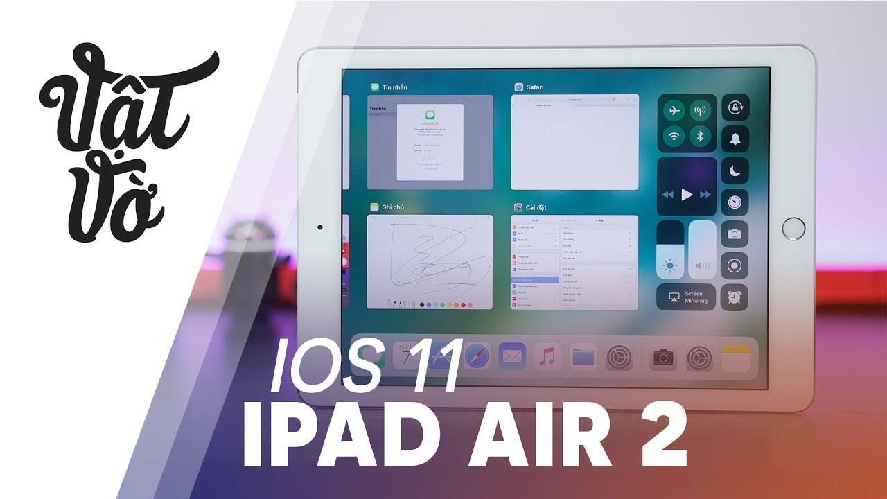 iOS 11 giúp iPad ngày càng giống laptop