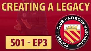 Creating a Legacy | S01 EP03 | Closing the first window | Football Manager 2016 Series
