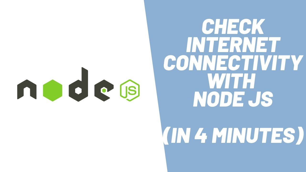 How to Check Internet Connection Status Using Node JS in 20 minutes