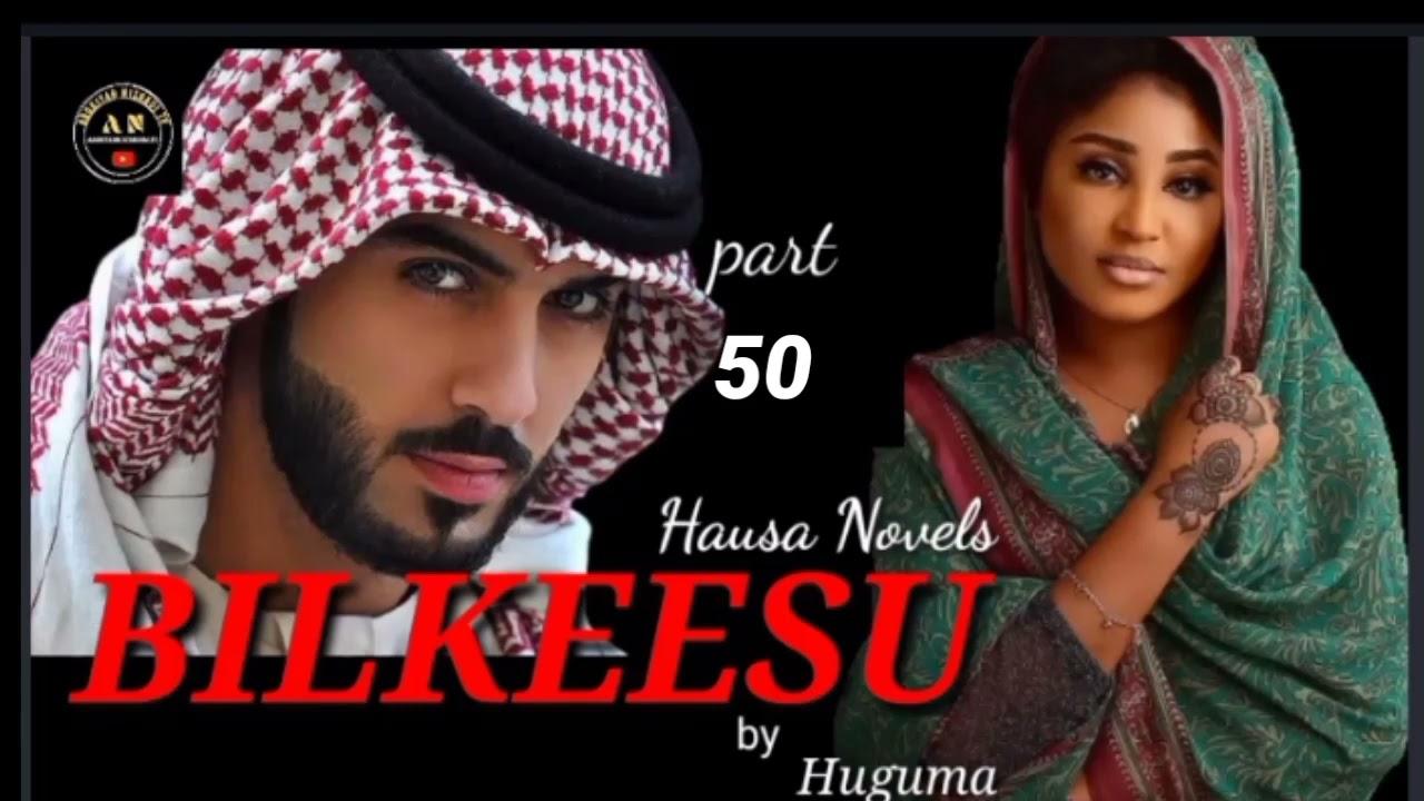 Download BILKEESU part 50 Labarin Siradin Rayuwar Bilkeesu Labarine mai cike da Izzar mulki, Soyayyah tausayi