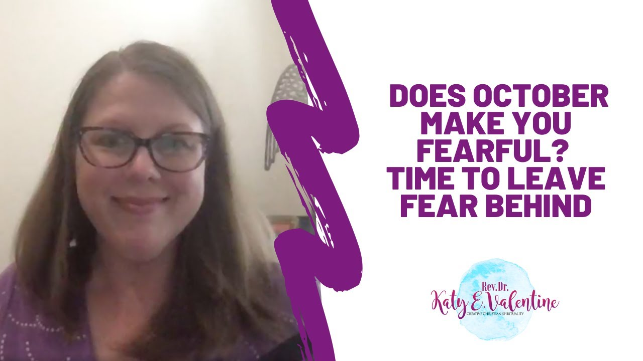 Does October Make You Fearful? Time to Leave Fear Behind