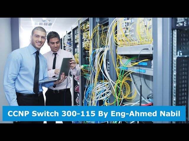 67-CCNP Switch 300-115 (Lecture 10 Part 7) By Eng-Ahmed Nabil   Arabic