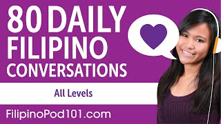 2 Hours of Daily Filipino Conversations - Filipino Practice for ALL Learners