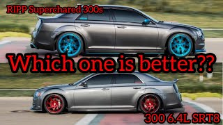RIPP Supercharged 3.6L 300s vs 6.4L 300 SRT8!