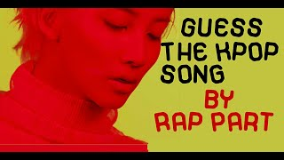 GUESS THE KPOP SONG by the Rap Part - QUIZ