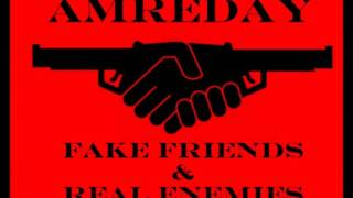 Amreday ft. The Weeknd - Fake Friends & Real Enemies