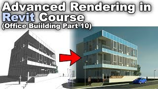 Office Building Rendering in Revit Course - Part 10