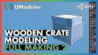 Wooden Crate : Modeling 2/8 - UModeler Full Making Video