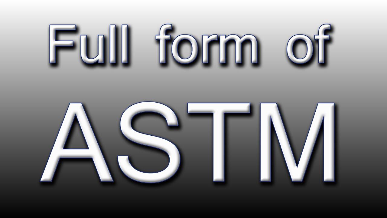 Full form of astm youtube full form of astm falaconquin