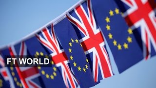 Brexit – the view from Europe   FT World