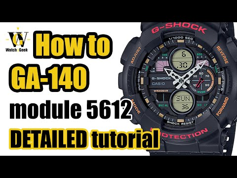 GA-140 G-Shock, 5612 Module - Tutorial On How To Setup And Use ALL The Functions