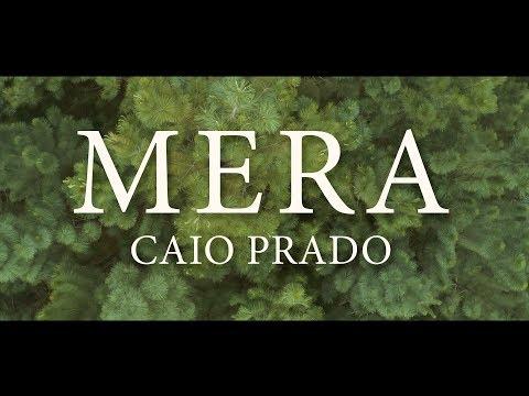 Caio Prado   Mera (Clipe Oficial)