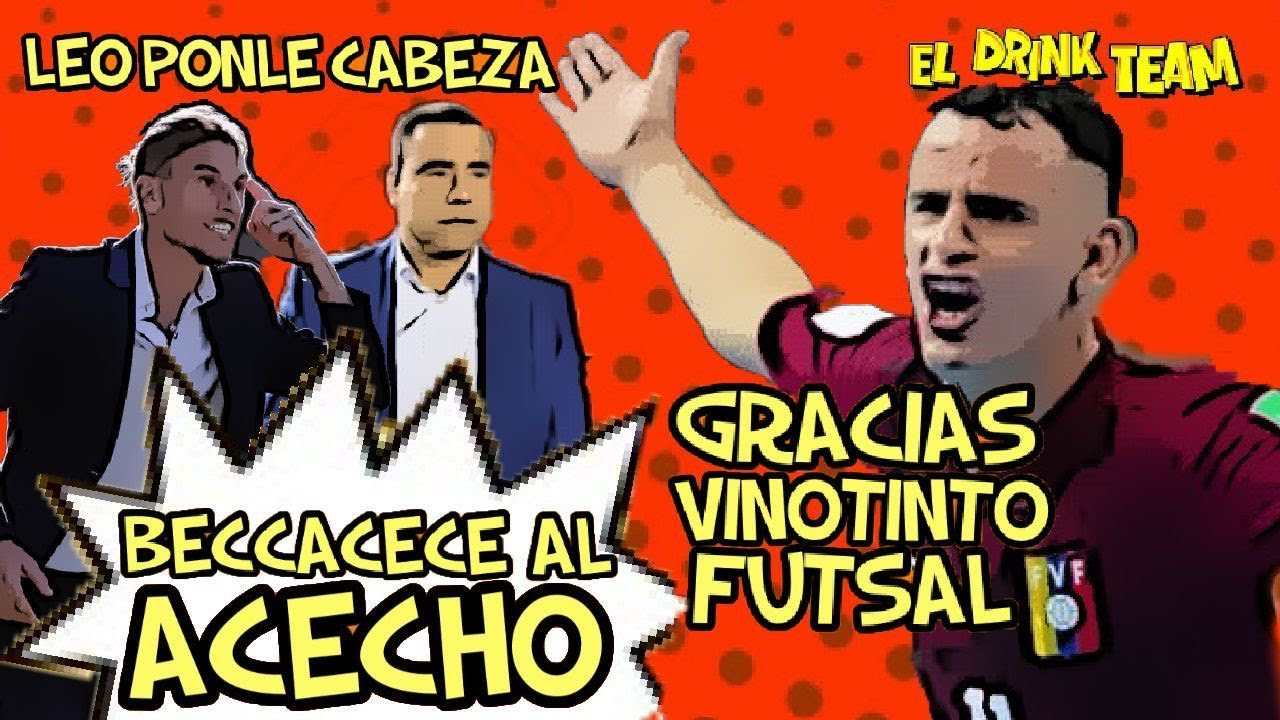 #104: GRACIAS VINOTINTO FUTSAL / BECCACECE AL ACECHO / LEO RATIFICADO CON VENEZUELA PARA OCTUBRE?