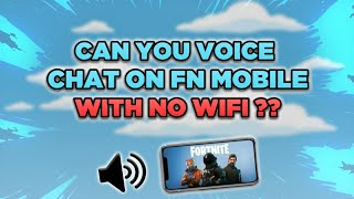 CAN YOU VOICE CHAT ON FORTNITE MOBILE WITHOUT USING WIFI??