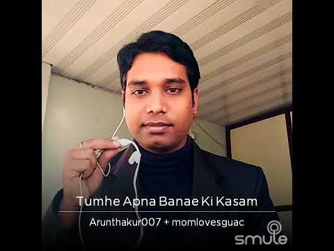 Tumhe apna banane Ki kasam song by Arun Kumar
