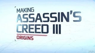 IGN Presents_ Making Assassin's Creed 3 - Origins (Part 1)