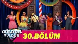 Güldür Güldür Show 30.Bölüm