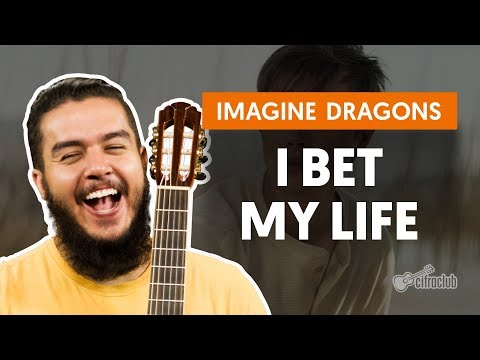 I BET MY LIFE - Imagine Dragons (aula de violão)
