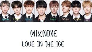 Video MIXNINE LOVE IN THE ICE LYRICS (TVXQ) HAN/ROM/ENG download MP3, 3GP, MP4, WEBM, AVI, FLV Juli 2018