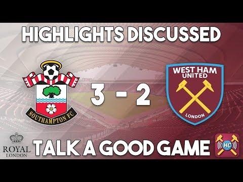 Southampton 3-2 West Ham Utd highlights discussed |Javier Hernandez first West Ham goals
