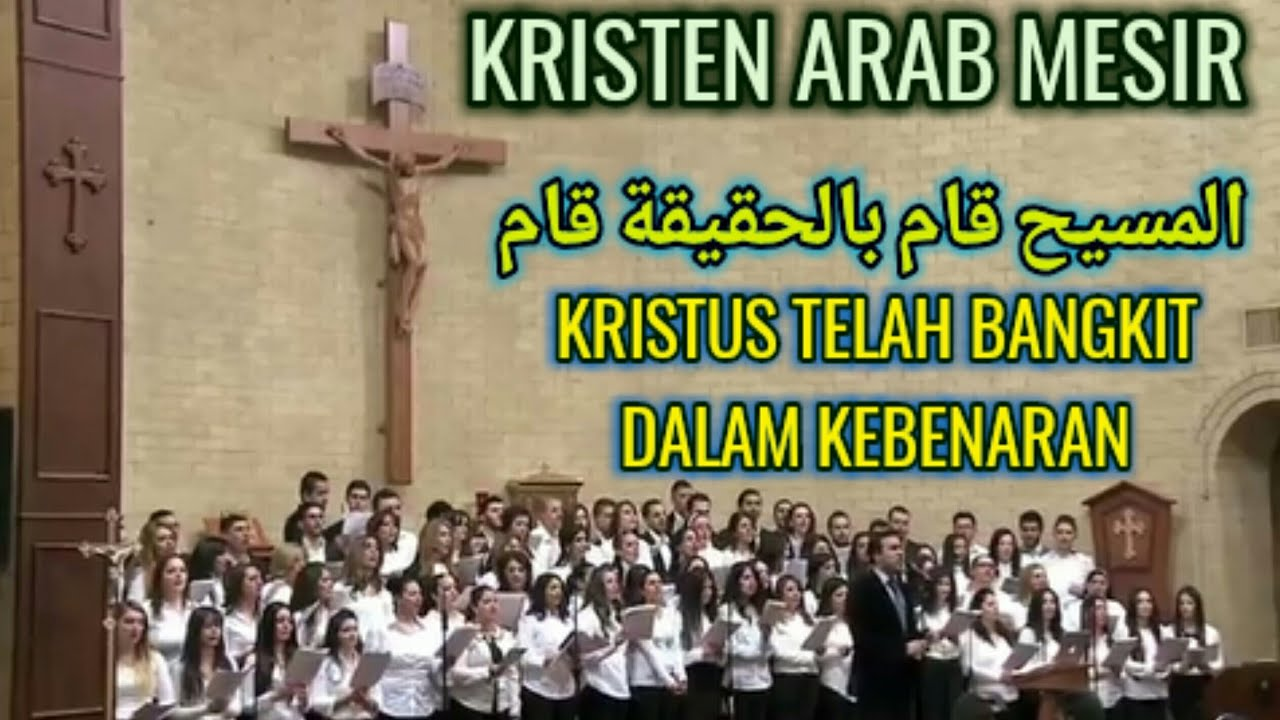 "Kristen Arab Mesir ""المسيح قام بالحقيقة قام"" Kristus Telah Bangkit dalam Kebenaran"