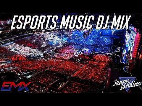 Esports Music EMX 2017 Mix - James Landino DJ Set