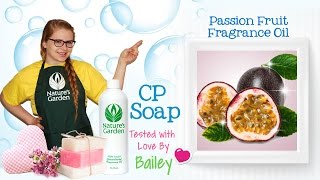 Soap Testing Passion Fruit Fragrance Oil- Natures Garden