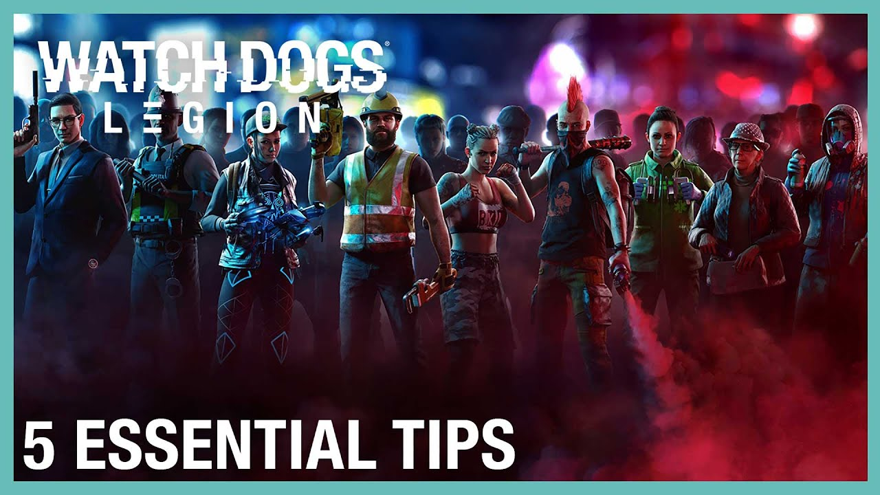 Watch Dogs: Legion: 5 Essential Tips | Ubisoft