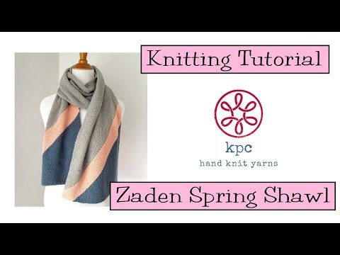 Knitting Tutorial - Zaden Spring Shawl